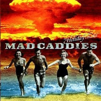Mad Caddies - The Holiday Has Been Cancelled