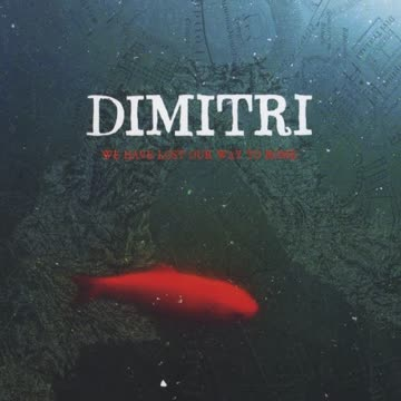 Dimitri - We Have Lost Our Way to Rome