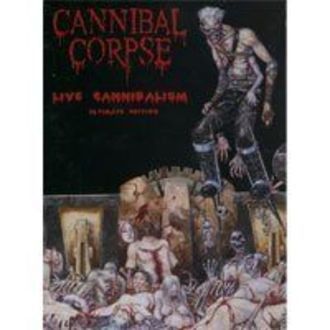 Cannibal Corpse - Cannibal Corpse Live Cannibalism Ultimate Edition