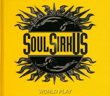 Soul Sirkus - World Play (Limited Edition Cd + Dvd)