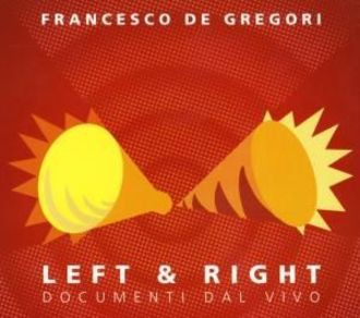 Francesco De Gregori - Left And Right - Documenti Dal Vivo