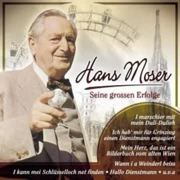 Hans Moser - Seine Grossen Erfolge
