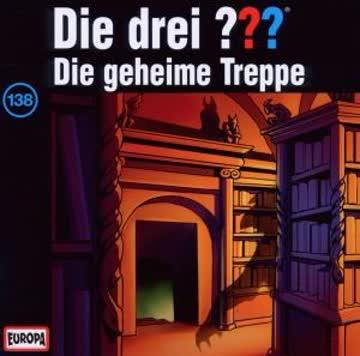 Die drei Fragezeichen - Folge 138: Die geheime Treppe