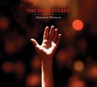 Hold Steady The - Heaven is Whenever