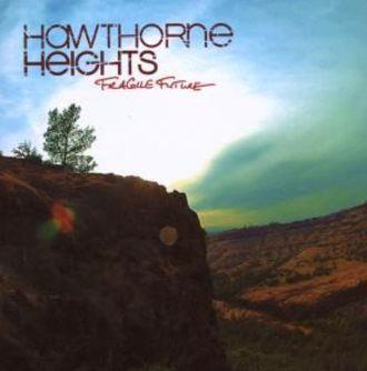 Hawthorne Heights - Fragile Future