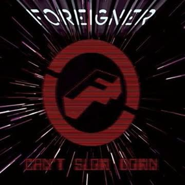 FOREIGNER - Can't Slow Down
