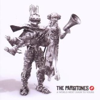 The Parlotones - A World Next Door To Yours