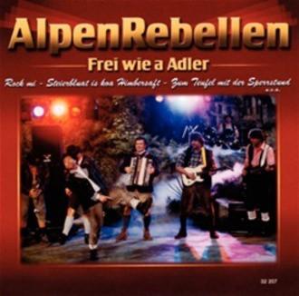 Alpenrebellen - Frei Wie A Adler