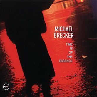 Brecker Michael - Time is Of The Essence