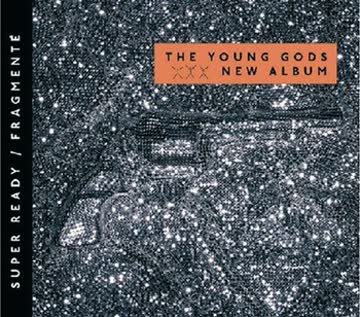 the Young Gods - Super Ready / Fragment