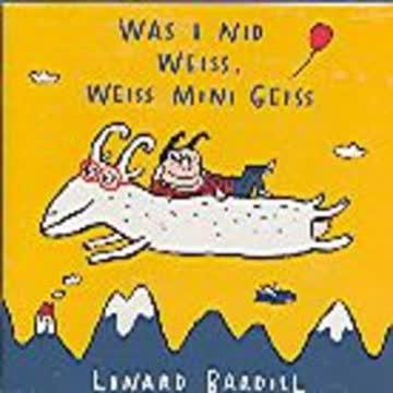 Linard Bardill - Was i nid weiss, weiss mini Geiss