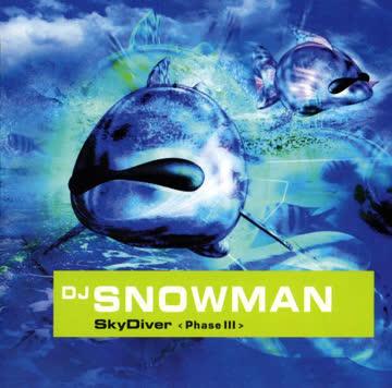 DJ Snowman - Gestrichen/Skydiver Phase 3