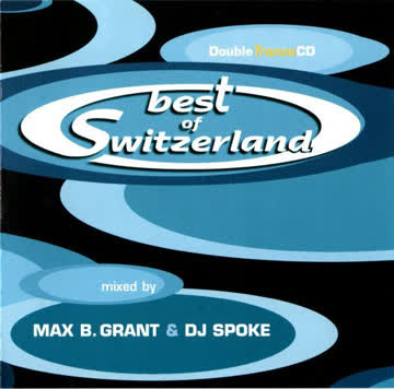 Max B. Grant und DJ Spoke - Best of Switzerland