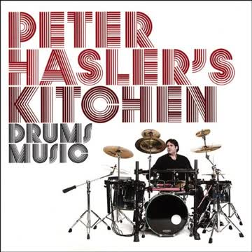 Peter Hasler's Kitchen - Drums Music