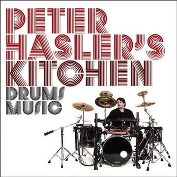 Peter Hasler's Kitchen - Drums Music