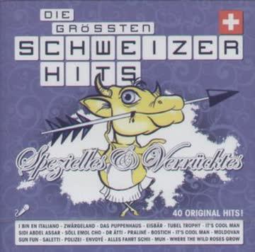 Diverse Pop - Die Grössten Schweizer Hits Spezielles & Verrückt