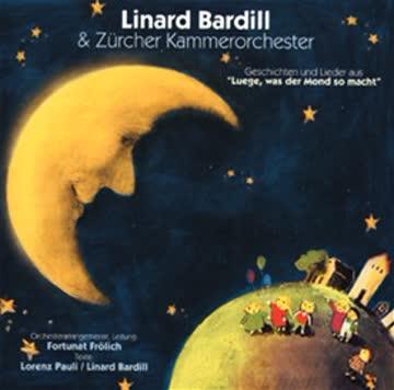 Linard & Z?Rcher Kammerorc Bardill - Luege,Was der Mond So Macht