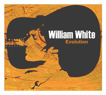 William White - Evolution