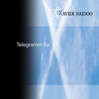 Xavier Naidoo - Telegramm für X (CD + DVD)