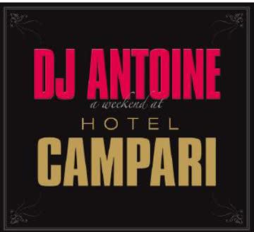 Dj Antoine - A Weekend At Hotel Campari