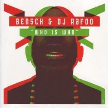 Bensch+DJ Rafoo - Who Is Who