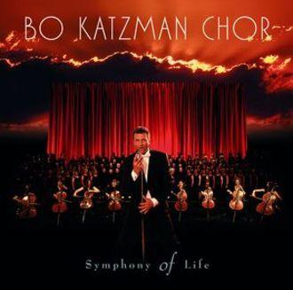 Bo Katzman Chor - Symphony Of Life
