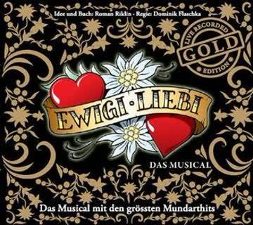 Musical - Ewigi Liebi - das Musical (Gol