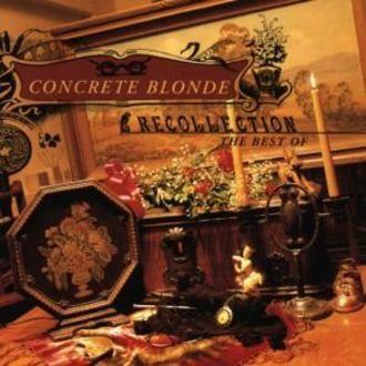 Concrete Blonde - Recollection