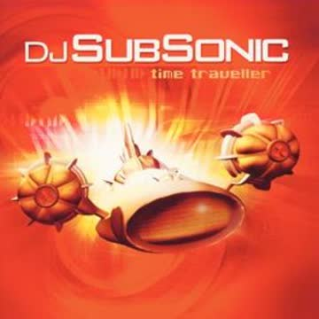 DJ Subsonic - Time Traveller