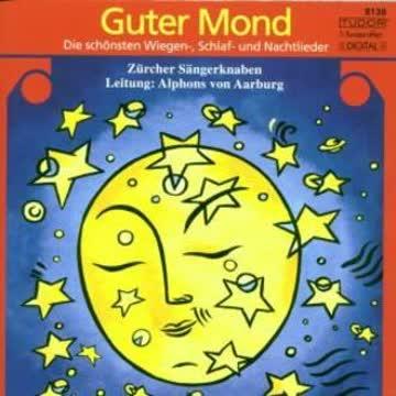 Guter Mond - Die schönsten Wiegen-, Schlaf- und Nachtlieder