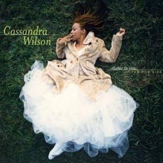 Cassandra Wilson - Closer To You: The Pop Side