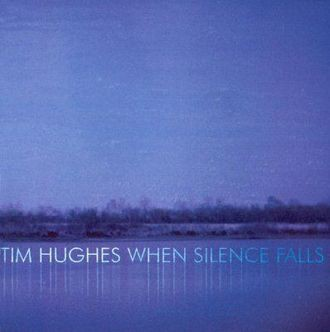 tim hughes - When silence falls