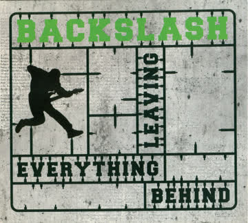 Backslash - Leaving Everything Behind