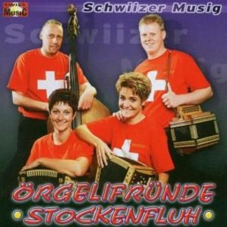 Örgelifründe Stockenfluh - Schwiizer Musig