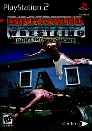 Backyard Wrestling - Don't try this at Home