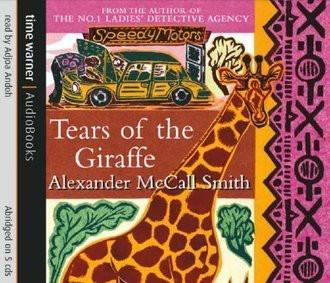 Tears of the Giraffe (No. 1 Ladies' Detective Agency)