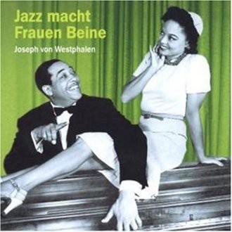 Joseph Von Westphalen - Jazz macht Frauen Beine. 2 CDs.