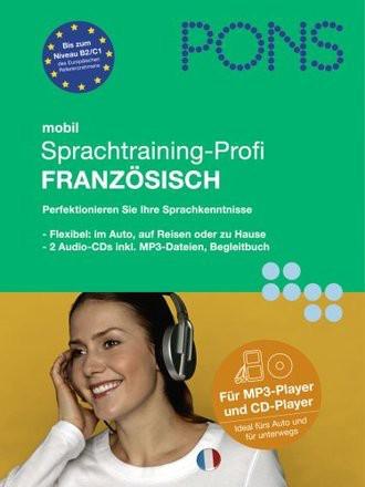 PONS mobil. Sprachtraining-Profi Französisch. MP3-CD: Das perfekte Sprachtraining für unterweges
