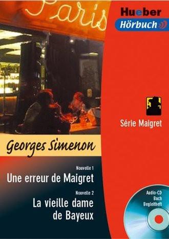 Une erreur de Maigret / La vieille dame de Bayeux. Serie Maigret. Lektüre & CD.