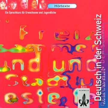 Deutsch in der Schweiz. Ein Sprachkurs für Erwachsene und Jugendliche: