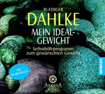 Mein Idealgewicht. Buch und CD. Selbsthilfeprogramm zum gewünschten Gewicht (Arkana)