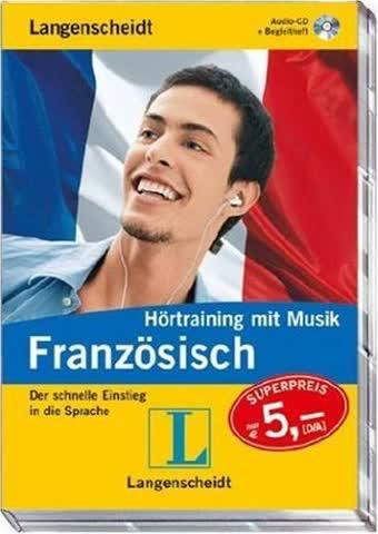 Langenscheidt Hörtraining mit Musik Französisch, 1 Audio-CD: Der schnelle Einstieg in die Sprache