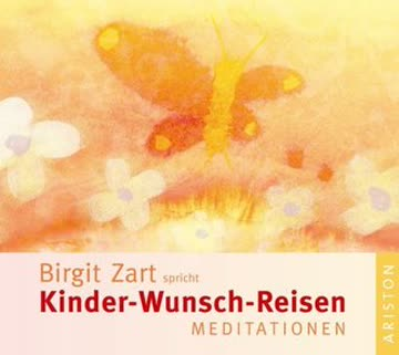 Kinder-Wunsch-Reisen, Audio-CD: Meditationen