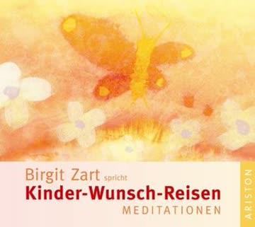 Kinder-Wunsch-Reisen, Audio-CD: Meditationen