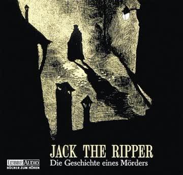 Jack the Ripper. Die Geschichte eines Mörders. CD. (Lübbe Audio)