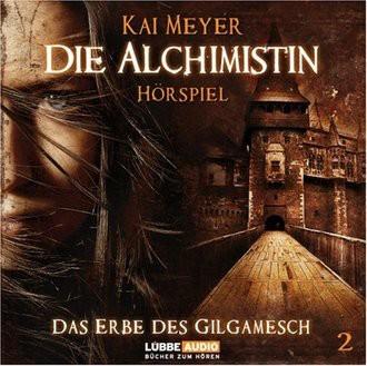 Die Alchimistin: Die Alchimistin - Teil 2: Das Erbe des Gilgamesch: Tl 2: Das Erbe des Gilgamesch: TEIL 2
