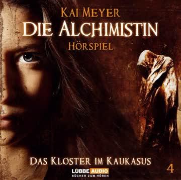 Die Alchimistin - Folge 4: Das Kloster im Kaukasus. Hörspiel
