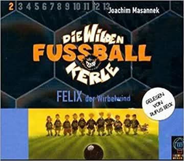 Die wilden Fußballkerle - Tl.2 : Felix, der Wirbelwind