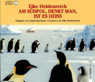 Am Südpol, denkt man, ist es heiß, 1 Audio-CD in Pinguin-Form