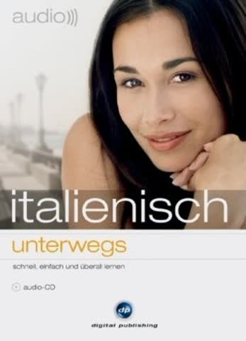 italienisch - unterwegs. CD: Der hörbar bessere Sprachtrainer